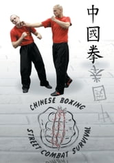 Chung Kuo Chuan Chinese Boxing Street Combat Survival - Volume 1 ebook by