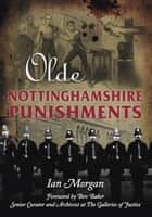 Olde Nottinghamshire Punishments ebook by Ian Morgan