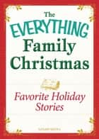 Favorite Holiday Stories - Celebrating the magic of the holidays ebook by Adams Media