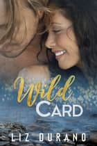 Wild Card ebook by Liz Durano