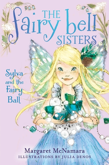 The Fairy Bell Sisters #1: Sylva and the Fairy Ball ebook by Margaret McNamara