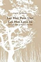 Let Her Pain Out ebook by Carter Tachikawa
