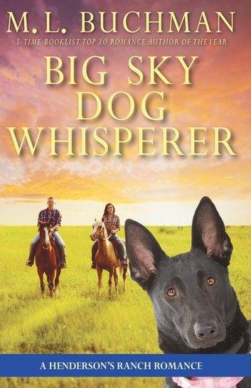 Big Sky Dog Whisperer - a Henderson Ranch Big Sky romance ebook by M. L. Buchman