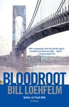 Bloodroot ebook by Bill Loehfelm