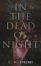 In the Dead of Night (Vol. 1-3) - Mystery Novel ebook by