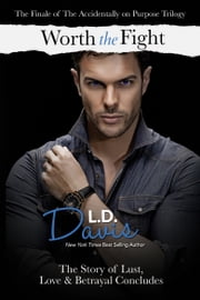 Worth the Fight (Accidentally on Purpose #3) ebook by L.D. Davis