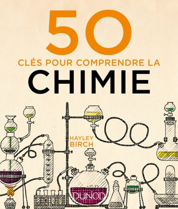 50 clés pour comprendre la chimie eBook by Hayley Birch