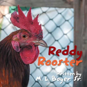 Reddy Rooster ebook by M. L. Boyer Sr.