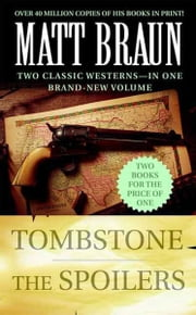 Tombstone and The Spoilers ebook by Matt Braun