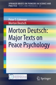 Morton Deutsch: Major Texts on Peace Psychology ebook by Morton Deutsch,Peter Coleman