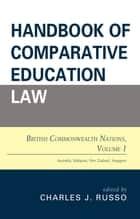 Handbook of Comparative Education Law - British Commonwealth Nations ebook by Charles J. Russo, Ed.D., J.D.,...