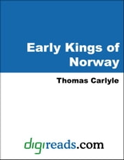 Early Kings of Norway ebook by Carlyle, Thomas
