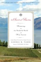 In Search of Bacchus - Wanderings in the Wonderful World of Wine Tourism ebook by