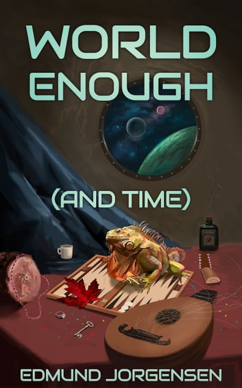 World Enough (And Time) ebook by Edmund Jorgensen