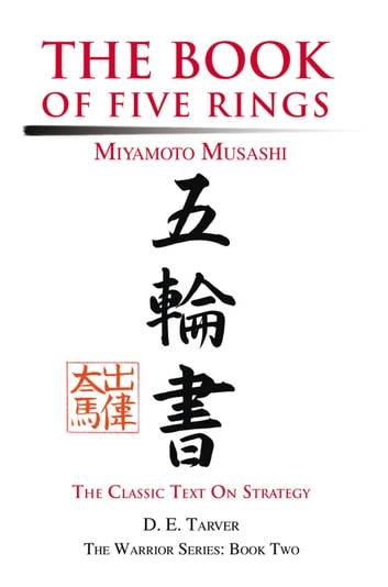 The Book of Five Rings - Miyamoto Musashi 電子書 by D. E. Tarver