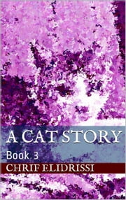 A Cat Story (Book 3) ebook by Chrif Elidrissi