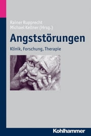Angststörungen - Klinik, Forschung, Therapie ebook by Rainer Rupprecht,Michael Kellner