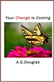 Your Change is Coming ebook by A.G Douglas