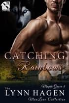 Catching Rainbows ebook by Lynn Hagen