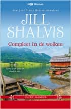 Compleet in de wolken - Lucky Harbor 4 ebook door Jill Shalvis, Titia van Schaik