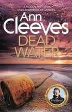 Dead Water eBook by Ann Cleeves