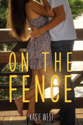 On the Fence ebook by Kasie West