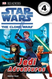 DK Readers L4: Star Wars: The Clone Wars: Jedi Adventures ebook by Simon Beecroft