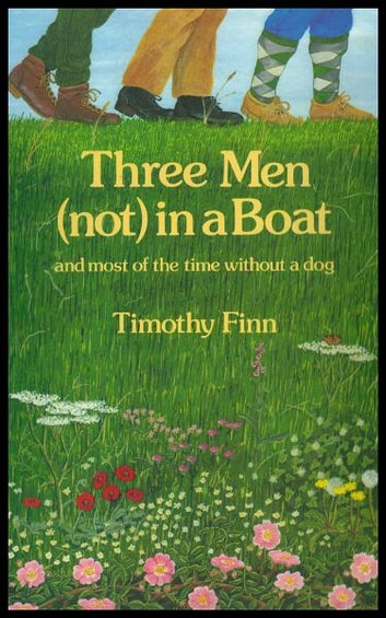 Three Men (not) in a Boat: and most of the time without a dog ebook by Timothy Finn