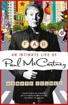 Fab: An Intimate Life of Paul McCartney eBook by Howard Sounes