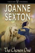 The Chosen One ebook by Joanne Sexton
