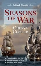 Seasons of War 3-Book Bundle - Come Looking for Me / Second Summer of War / Run Red With Blood ebook by Cheryl Cooper