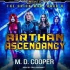 Airthan Ascendancy audiobook by M. D. Cooper