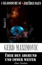 Über den Abgrund und immer weiter - Cassiopeiapress Science Fiction/ Edition Bärenklau ebook by Gerd Maximovic