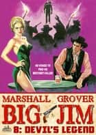Big Jim 8: Devil's Legend ebook by Marshall Grover