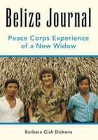Belize Journal ebook by Barbara Gish Dickens