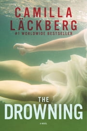 The Drowning: A Novel ebook by Camilla Lackberg