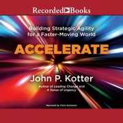 Accelerate - Building Stategic Agility for a Faster-Moving World Audiolibro by John Kotter