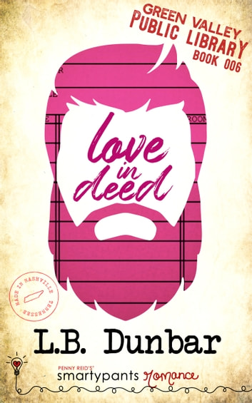 Love in Deed ebook by Smartypants Romance,L.B. Dunbar