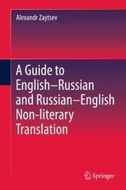 A Guide to English–Russian and Russian–English Non-literary Translation ebook by Alexandr Zaytsev