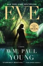 Eve - A Novel ebook by Wm. Paul Young