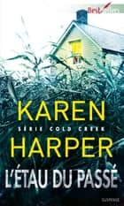 L'étau du passé - T1 - Cold Creek ebook by Karen Harper