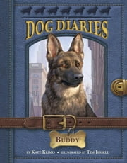 Dog Diaries #2: Buddy ebook by Kate Klimo,Tim Jessell