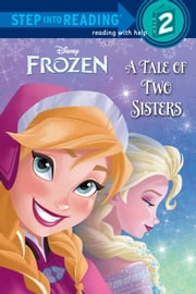 A Tale of Two Sisters (Disney Frozen) ebook by Melissa Lagonegro,RH Disney