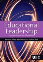 Educational Leadership - Context, Strategy and Collaboration eBook by Maggie Preedy, Dr Nigel D Bennett, Dr Christine Wise