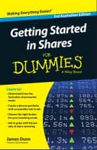 Getting Started in Shares For Dummies Australia ebook by James Dunn