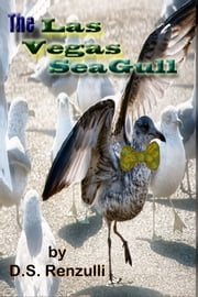 The Las Vegas Seagull ebook by D.S. Renzulli