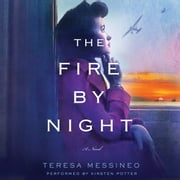 The Fire by Night - A Novel audiobook by Teresa Messineo