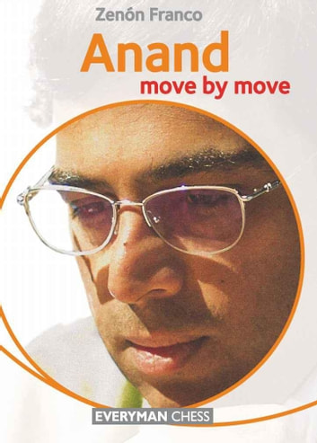 Anand: Move by Move ebook by Zenon Franco