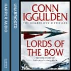 Lords of the Bow (Conqueror, Book 2) audiobook by Conn Iggulden