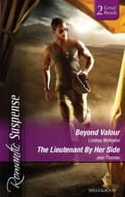 Beyond Valour/The Lieutenant By Her Side ebook by Jean Thomas, Lindsay McKenna